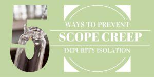 Reduce Impurity Project Scope Creep