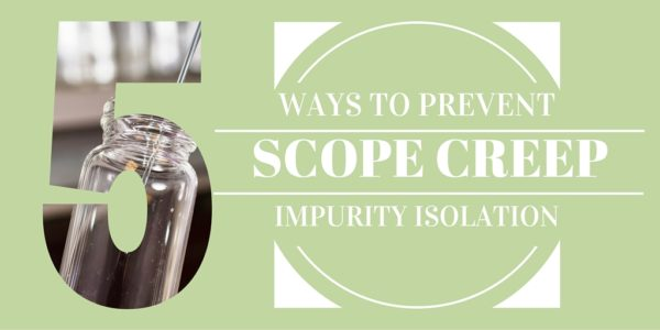 Reduce Impurity Project Scope Creep